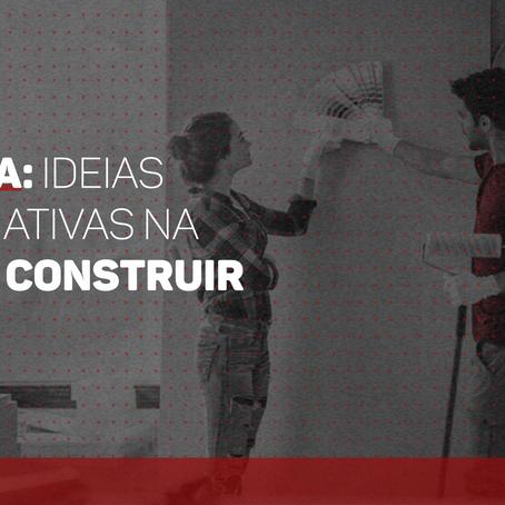 REFORMA: IDEIAS E ALTERNATIVAS NA HORA DE CONSTRUIR