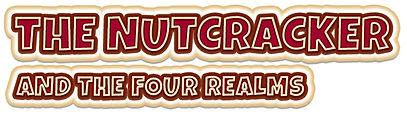 THE NUTCRACKER AND THE FOUR REALMS.jpg