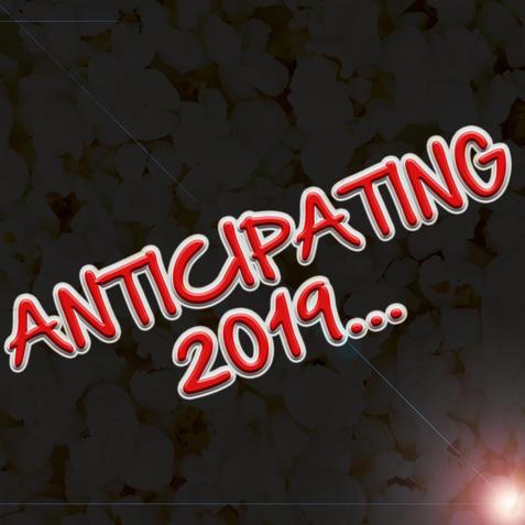 Anticipating 2019...