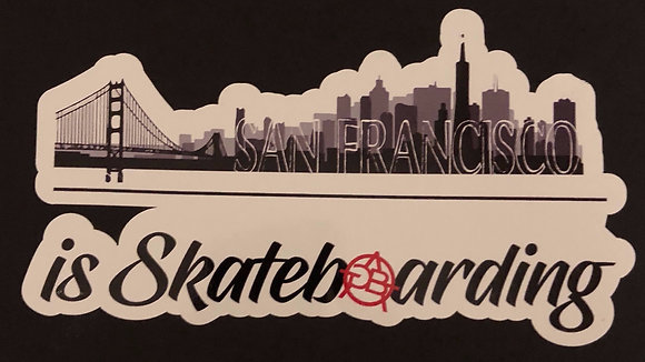 San Francisco is Skateboarding Sticker