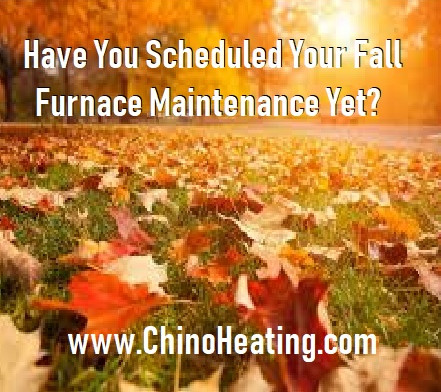 Have you scheduled your fall furnace maintenance appointment yet?