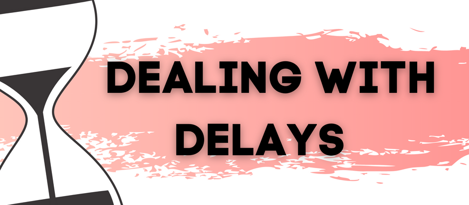 Dealing with Delays