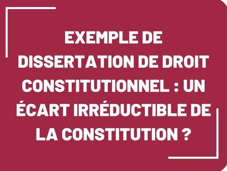 Exemple de dissertation de droit constitutionnel : un écart irréductible de la Constitution ?