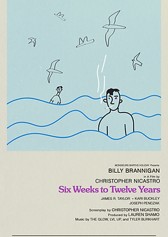 SIX WEEKS TO TWELVE YEARS_poster2.png