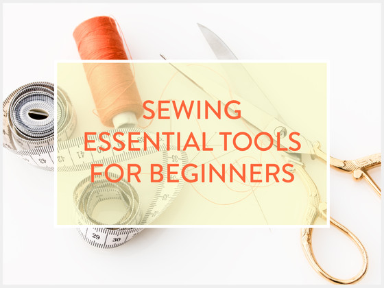 Sewing Essential Tools For Beginners