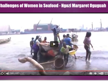 Video - Challenges of Women in Seafood by Ngozi Oguguah