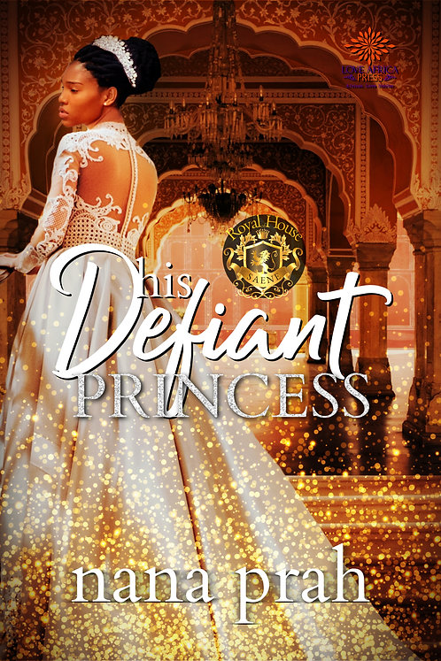 His Defiant Princess Paperback | Nana Prah