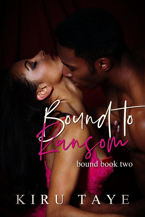 Bound to Ransom paperback | Kiru Taye