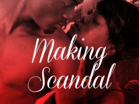 """""""You're playing with fire"""" #SexySnippets Making Scandal #Romance #99cents"""
