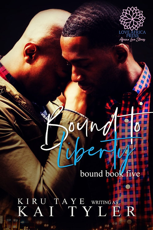 Bound to Liberty paperback | Kiru Taye/Kai Tyler