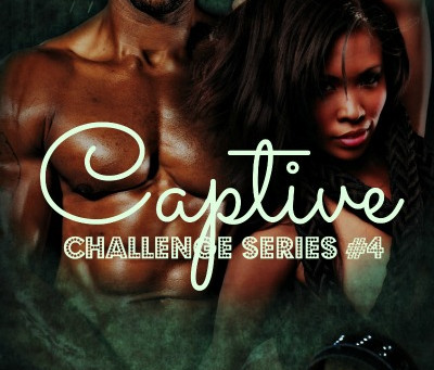 What the hell just happened? #SexySnippets #PreOrder Captive (Challenge Series 4)