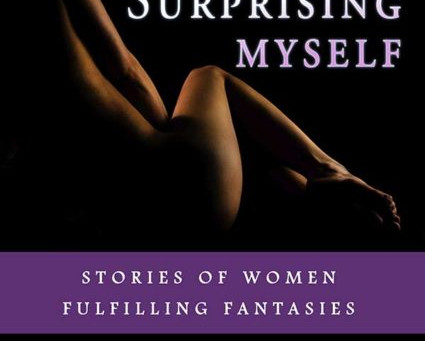 #SexySnippets from Surprising Myself #Audiobook #Erotica #Anthology @LeaBronsen