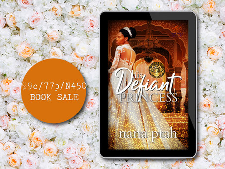 LAST CHANCE LOW PRICE: His Defiant Princess by Nana Prah #99c #450naira #Romance @nanaprah