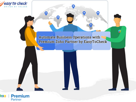 Automate Business Operations with Premium Zoho Partner by EasyToCheck