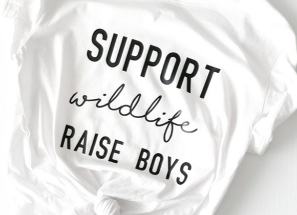 "'Support Wildlife, Raise Boys"" T-Shirt"