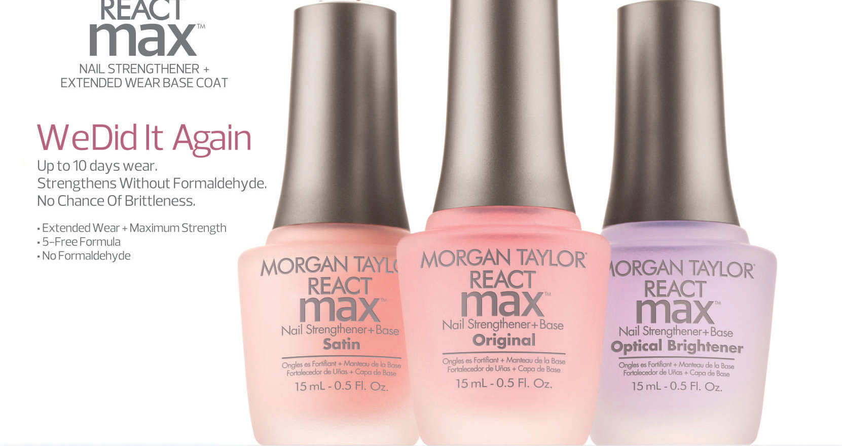 Morgan Taylor REACTmax™ 2-in-1 Nail Strengthener Base Coats create strong, flexible nails that work (and play!) as hard as you do!