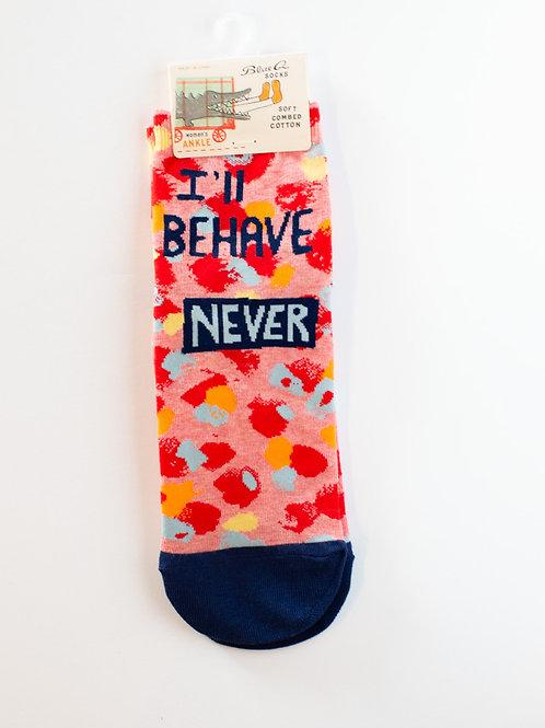I'll Never Behave Socks