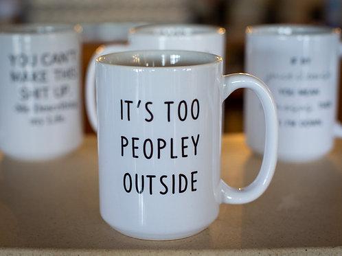 Too Peopley Mug