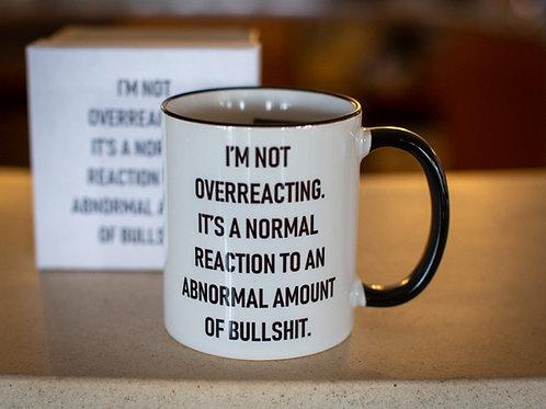 Not Overreacting Mug
