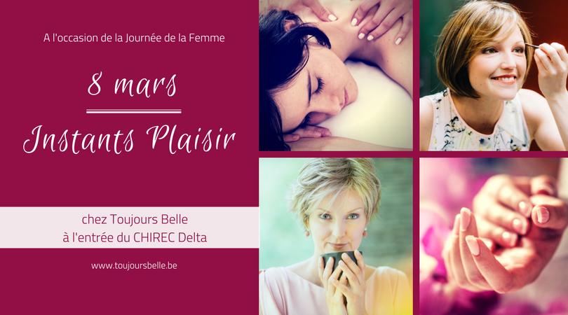 Instant Plaisir - Toujours Belle - 8 mars 2018