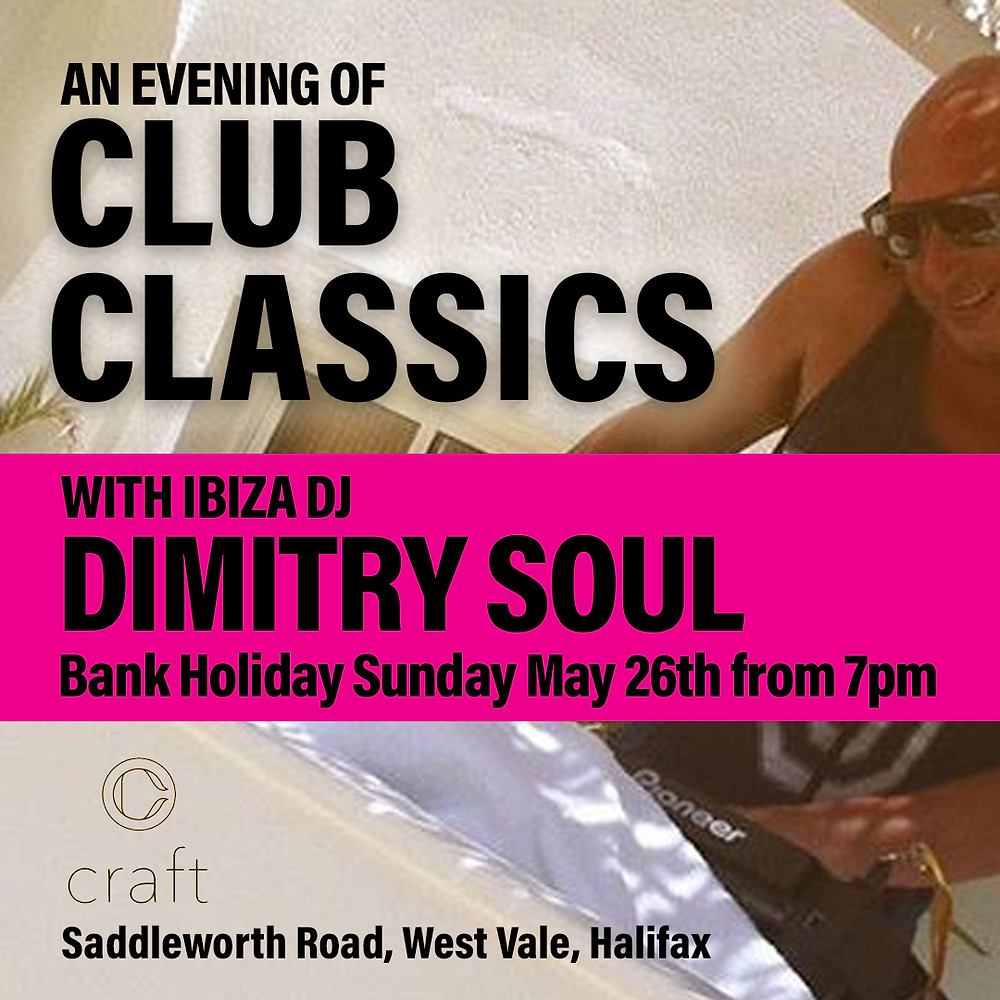 Dimitry Soul returns to the UK for a special Club Classics set at Craft, Halifax. It starts at 7pm  and is free...yes free entry!
