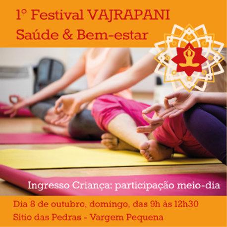 1º Festival Vajrapani Saúde e Bem-estar - Meio dia / Crianças