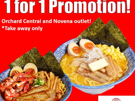 1 for 1 Take away at Novena and Orchard outlet!