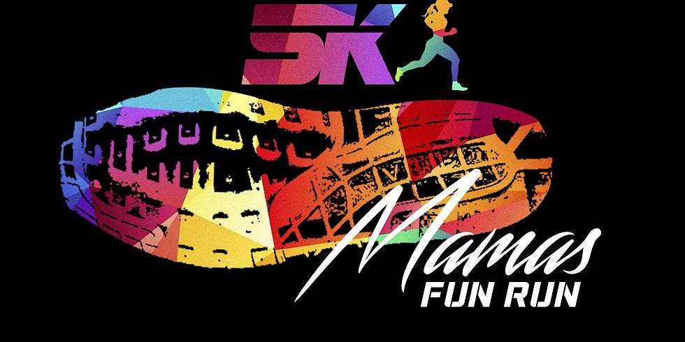 5K Mamas Fun Run