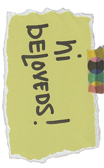 hi beloveds hand written in thick sharpie on a piece of torn yellow paper white colorful washi tape