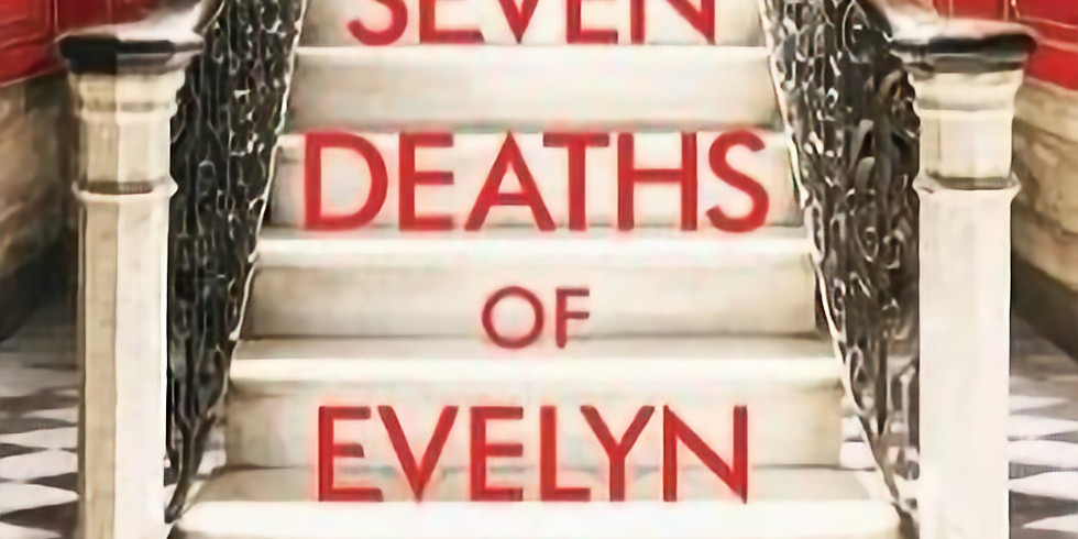 Zoom - Book Club - The Seven Deaths of Evelyn Hardcastle