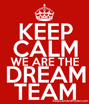 5617329_keep_calm_we_are_the_dream_team.