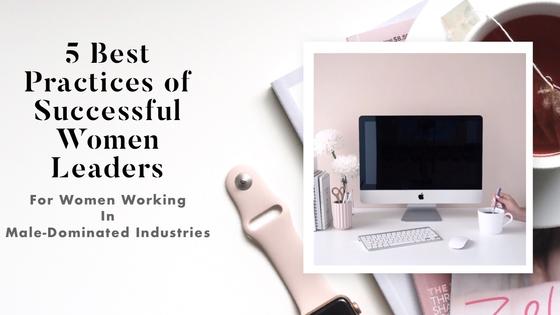 5 Best Practices of Successful Women Leaders
