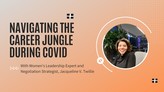 Navigating the Career Jungle During COVID
