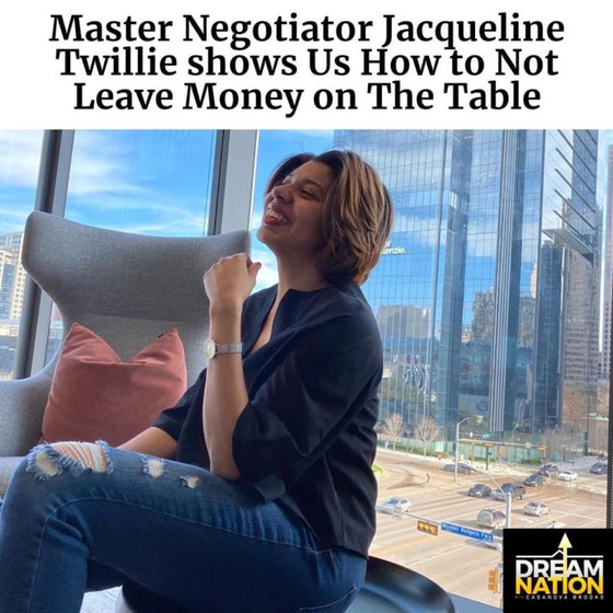 Master Negotiator Jacqueline Twillie Teaches Us How Not To Leave Money On The Table