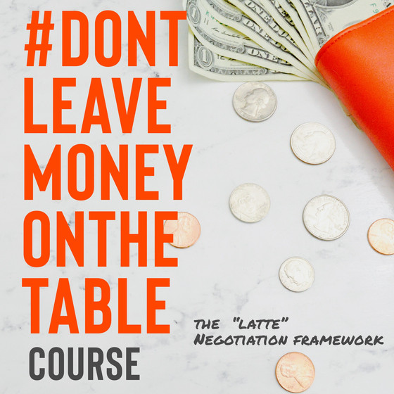 Don't Leave Money on The Table - Negotiation Course