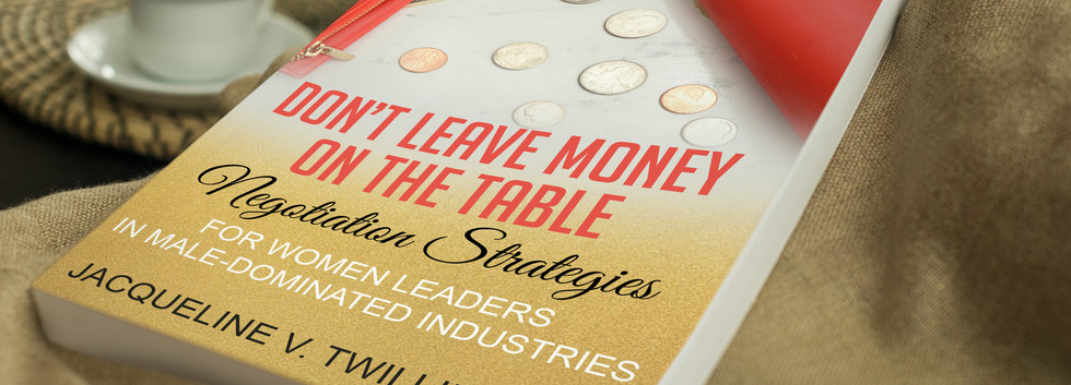 Don't Leave Money On The Table by Jacqueline V. Twillie
