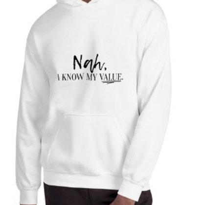 Nah, I Know My Value Sweatshirt