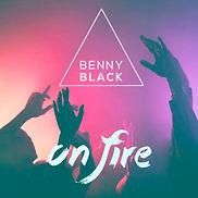 On Fire Single Cover Benny Black 9.jpg