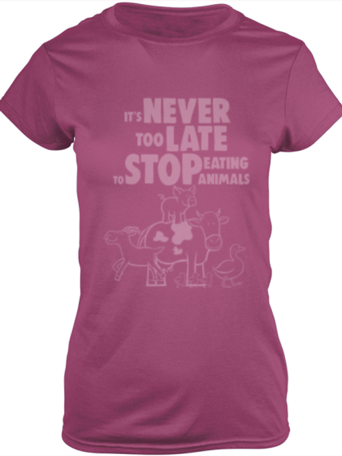 'NEVER TOO LATE' ladies T shirt