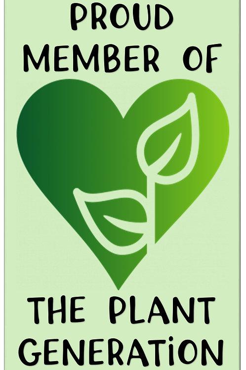 'PLANT GENERATION' bumper sticker