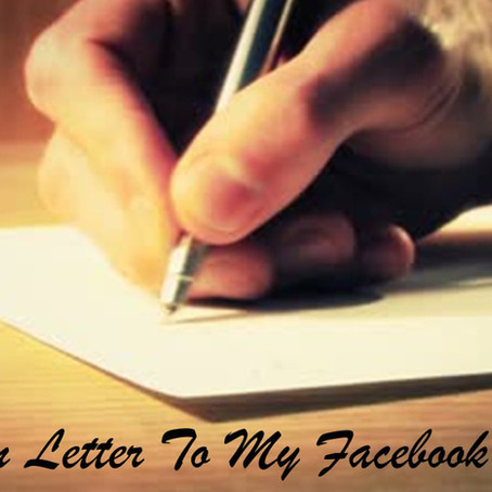 An Open Letter To My Facebook Friends