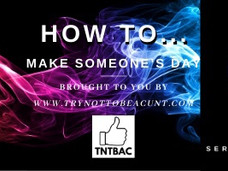 How to… make someone's day