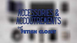 Accessories & Accoutrements