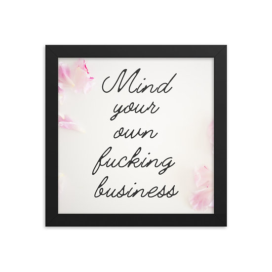 Mind Your Own F*cking Business
