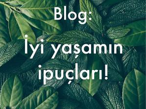 Blog 5: İyi yaşamın ipuçları