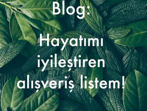 Blog 3: Hayatımı iyileştiren alışveriş listem!