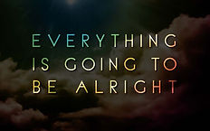 Everything will be alright image.jpg