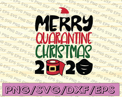 Merry Quarantine Christmas 2020 Svg, Png, Jpg, Dxf, Santa Svg, Mask Svg, xmast
