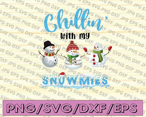 DIGITAL FILES PNG/ Chillin' With My Snowmies Png/ Merry Christmas/ Christmas