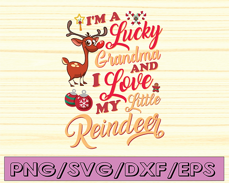 I'm a lucky grandma and I love my little reindeer svg, dxf,eps,png,